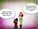 Mama, tu şi tata sunteţi albi…. :))