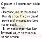 O pacienta ii spune dentistului sau: